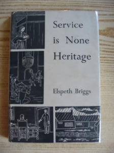Photo of SERVICE IS NONE HERITAGE written by Briggs, Elspeth illustrated by Briggs, Elspeth published by Alden Press (STOCK CODE: 731620)  for sale by Stella & Rose's Books