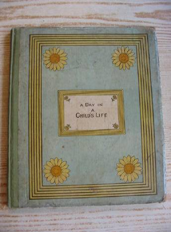 Photo of A DAY IN A CHILD'S LIFE written by Foster, Myles B. illustrated by Greenaway, Kate published by George Routledge & Sons (STOCK CODE: 731903)  for sale by Stella & Rose's Books