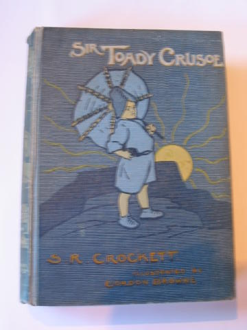 Photo of SIR TOADY CRUSOE written by Crockett, S.R. illustrated by Browne, Gordon published by Wells Gardner, Darton & Co. Ltd. (STOCK CODE: 738737)  for sale by Stella & Rose's Books