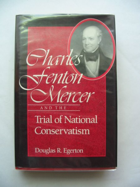 Photo of CHARLES FENTON MERCER AND THE TRIAL OF NATIONAL CONSERVATISM- Stock Number: 800201