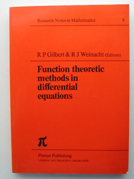 Photo of FUNCTION THEORETIC METHODS IN DIFFERENTIAL EQUATIONS written by Gilbert, R.P. Weinacht, R.J. published by Pitman Publishing (STOCK CODE: 806104)  for sale by Stella & Rose's Books