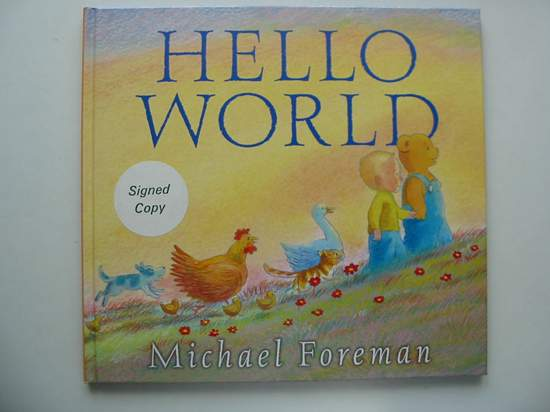 Photo of HELLO WORLD written by Foreman, Michael illustrated by Foreman, Michael published by Walker Books (STOCK CODE: 806216)  for sale by Stella & Rose's Books