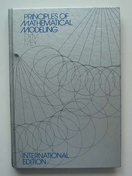 Photo of PRINCIPLES OF MATHEMATICAL MODELING written by Dym, Clive L. Ivey, Elizabeth S. published by Academic Press (STOCK CODE: 807443)  for sale by Stella & Rose's Books