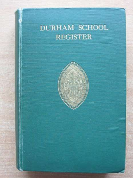 Photo of DURHAM SCHOOL REGISTER TO 1912 written by Earle, Charles S. Body, Lawrence A. published by Bradbury, Agnew & Co. Ltd. (STOCK CODE: 807683)  for sale by Stella & Rose's Books