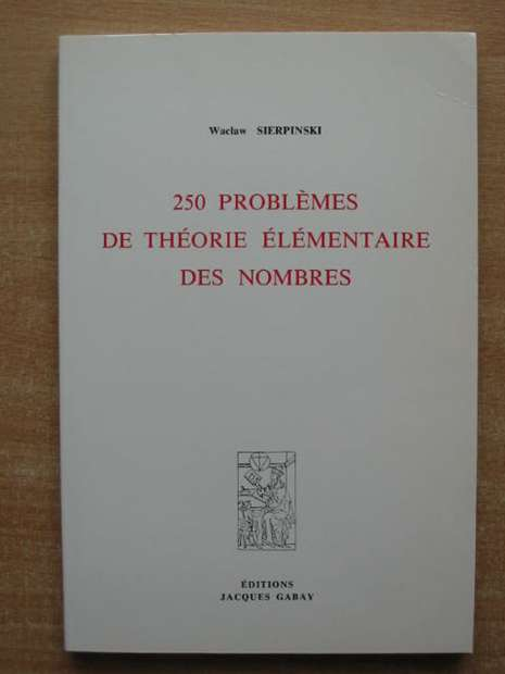 Photo of 250 PROBLEMES DE THEORIE ELEMENTAIRE DES NOMBRES written by Sierpinski, Waclaw published by Jacques Gabay (STOCK CODE: 807695)  for sale by Stella & Rose's Books