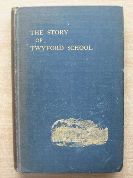 Photo of THE STORY OF TWYFORD SCHOOL FROM 1809 TO 1909 published by Warren & Son (STOCK CODE: 807789)  for sale by Stella & Rose's Books