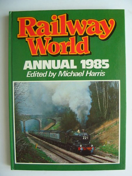 Photo of RAILWAY WORLD ANNUAL 1985 written by Harris, Michael published by Ian Allan (STOCK CODE: 808405)  for sale by Stella & Rose's Books