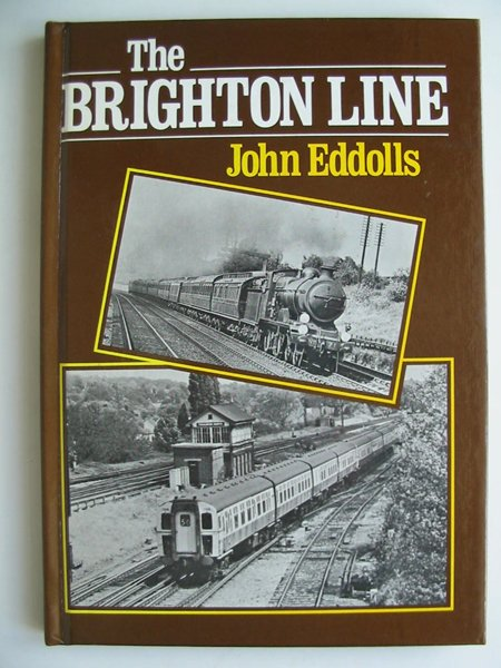Photo of THE BRIGHTON LINE written by Eddolls, John published by David & Charles (STOCK CODE: 808419)  for sale by Stella & Rose's Books