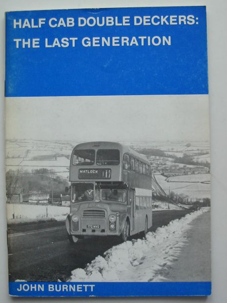 Photo of HALF CAB DOUBLE DECKERS: THE LAST GENERATION written by Burnett, John published by Roadliner Transport Books (STOCK CODE: 808670)  for sale by Stella & Rose's Books