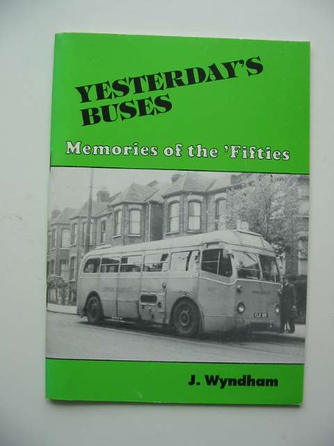 Photo of YESTERDAY'S BUSES MEMORIES OF THE 'FIFTIES written by Wyndham, J. published by Autobus Review Publications (STOCK CODE: 808739)  for sale by Stella & Rose's Books