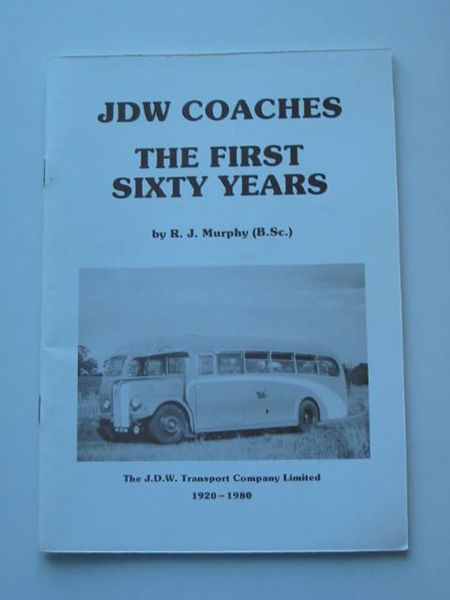Photo of JDW COACHES THE FIRST SIXTY YEARS written by Murphy, R.J. (STOCK CODE: 808763)  for sale by Stella & Rose's Books