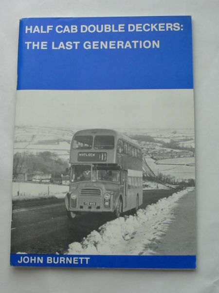 Photo of HALF CAB DOUBLE DECKERS: THE LAST GENERATION written by Burnett, John published by Roadliner Transport Books (STOCK CODE: 808789)  for sale by Stella & Rose's Books