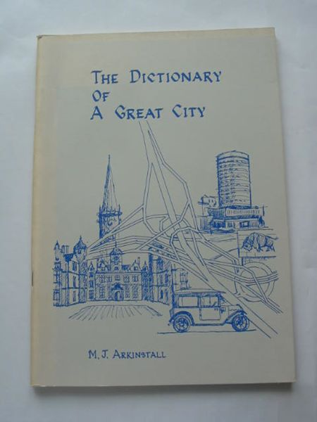 Photo of THE DICTIONARY OF A GREAT CITY written by Arkinstall, M.J. published by City Of Birmingham (STOCK CODE: 809000)  for sale by Stella & Rose's Books