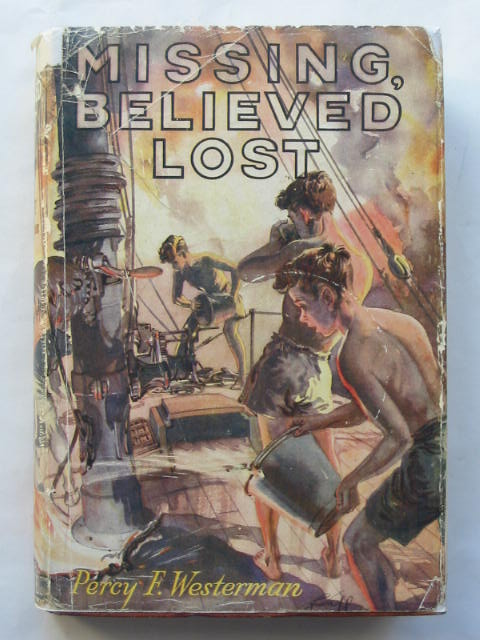Photo of MISSING, BELIEVED LOST written by Westerman, Percy F. illustrated by Nickless, Will published by Blackie & Son Ltd. (STOCK CODE: 809713)  for sale by Stella & Rose's Books