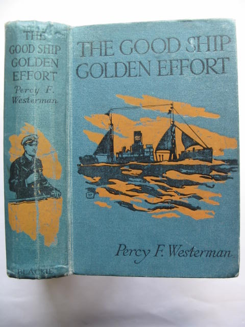 Photo of THE GOOD SHIP GOLDEN EFFORT written by Westerman, Percy F. illustrated by Wigfull, W. Edward published by Blackie & Son Ltd. (STOCK CODE: 809973)  for sale by Stella & Rose's Books