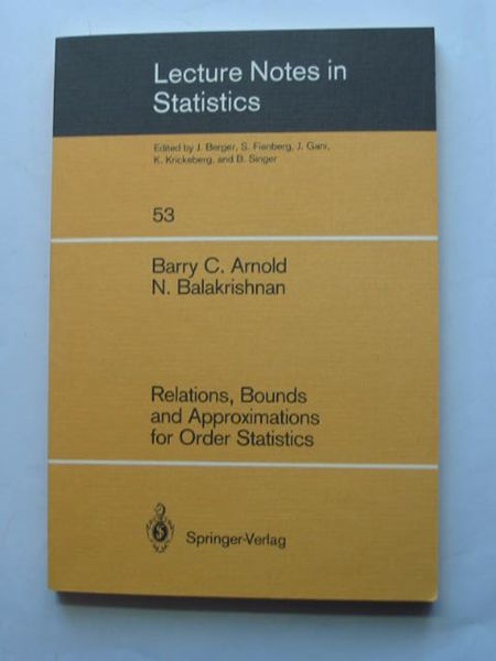 Photo of RELATIONS, BOUNDS AND APPROXIMATIONS FOR ORDER STATISTICS written by Arnold, Barry C.