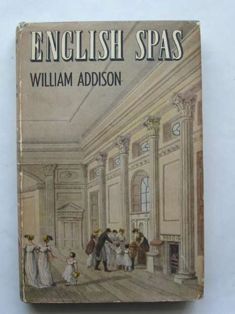 Photo of ENGLISH SPAS written by Addison, William published by B.T. Batsford Ltd. (STOCK CODE: 810293)  for sale by Stella & Rose's Books