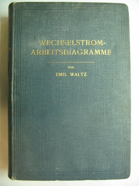 Photo of WECHSELSTROM-ARBEITSDIAGRAMME written by Waltz, Emil published by Hermann Meusser (STOCK CODE: 810847)  for sale by Stella & Rose's Books