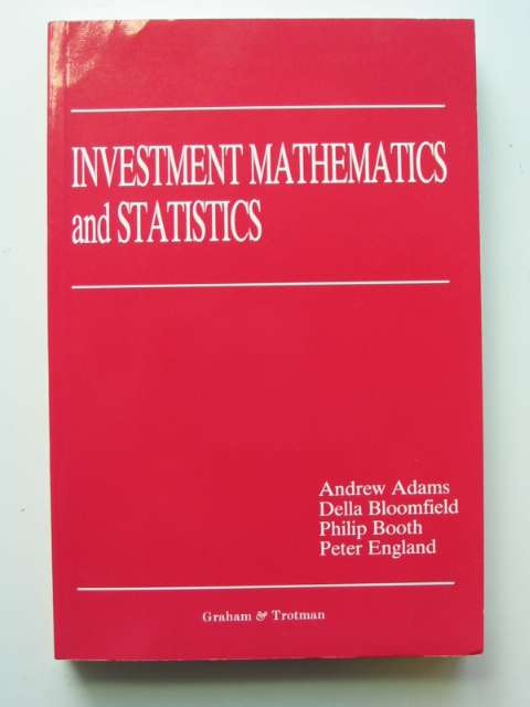 Photo of INVESTMENT MATHEMATICS AND STATISTICS written by Adams, Anderew Bloomfield, Della et al,  published by Graham & Trotman Limited (STOCK CODE: 811044)  for sale by Stella & Rose's Books