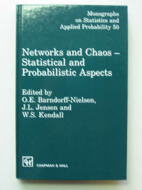 Photo of NETWORKS AND CHAOS STATISTICAL AND PROBABILISTIC ASPECTS written by Barndorff-Nielsen, O.E. Jensen, J.L. Kendall, W.S. published by Chapman & Hall (STOCK CODE: 811050)  for sale by Stella & Rose's Books
