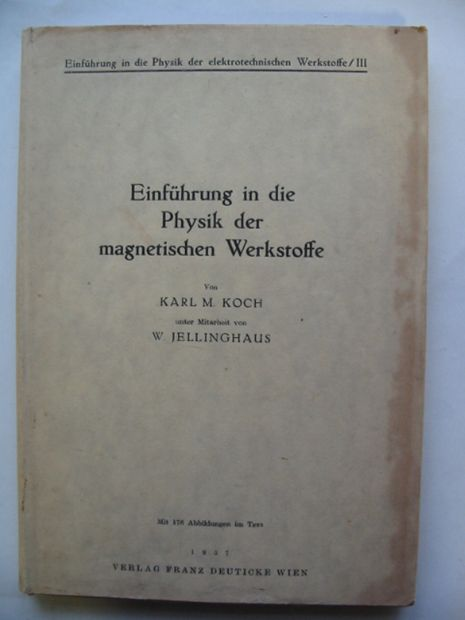Photo of EINFUHRUNG IN DIE PHYSIK DER MAGNETISCHEN WERKSTOFFE written by Koch, Karl M. Jellinghaus, Werner published by Franz Deuticke (STOCK CODE: 811140)  for sale by Stella & Rose's Books
