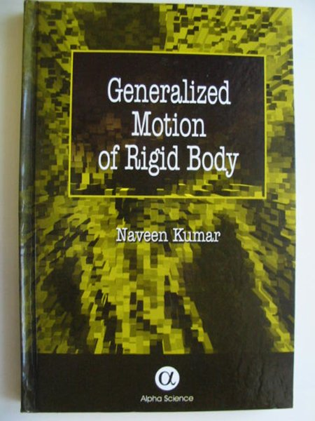 Photo of GENERALIZED MOTION OF RIGID BODY written by Kumar, Naveen published by Alpha Science International Limited (STOCK CODE: 811401)  for sale by Stella & Rose's Books