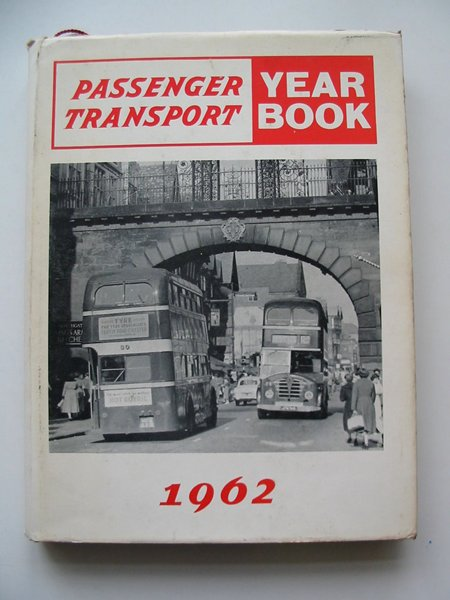 Photo of PASSENGER TRANSPORT YEAR BOOK 1962 published by Berrow's International Publications Limited (STOCK CODE: 812889)  for sale by Stella & Rose's Books