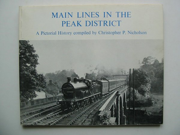Photo of MAIN LINES IN THE PEAK DISTRICT written by Nicholson, Christopher P. published by Dalesman Books (STOCK CODE: 813267)  for sale by Stella & Rose's Books