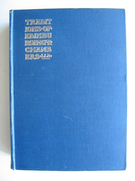 Photo of TRADITIONS OF EDINBURGH written by Chambers, Robert published by W. & R. Chambers (STOCK CODE: 814041)  for sale by Stella & Rose's Books