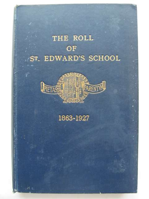 Photo of THE ROLL OF ST. EDWARD'S SCHOOL 1863-1927 published by St. Edward's School Society (STOCK CODE: 814422)  for sale by Stella & Rose's Books
