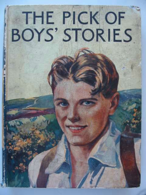 Photo of THE PICK OF BOYS' STORIES written by Dent, Percy Westerman, Percy F. et al,  illustrated by Rogers, Stanley et al.,  published by Blackie & Son Ltd. (STOCK CODE: 815682)  for sale by Stella & Rose's Books