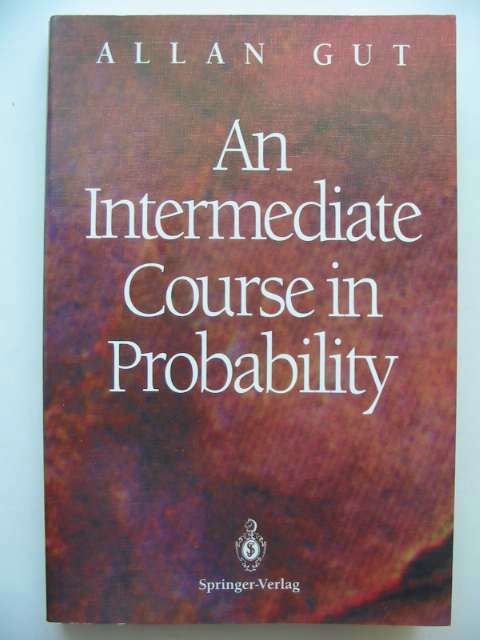 Photo of AN INTERMEDIATE COURSE IN PROBABILITY written by Gut, Allan published by Springer-Verlag (STOCK CODE: 815823)  for sale by Stella & Rose's Books