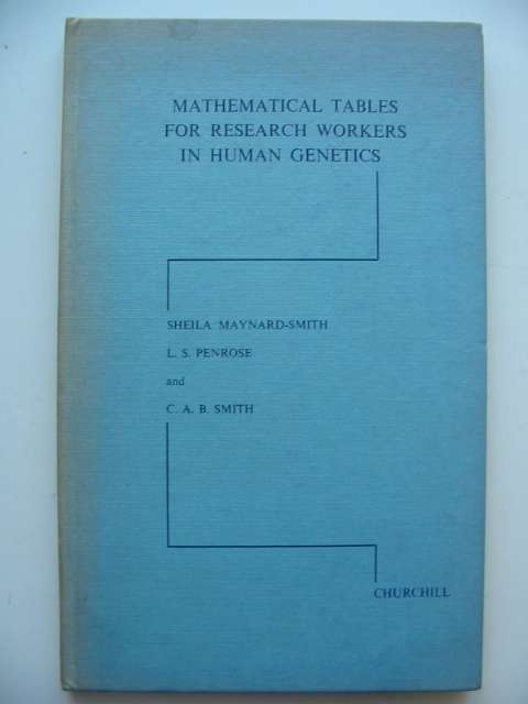 Photo of MATHEMATICAL TABLES FOR RESEARCH WORKERS IN HUMAN GENETICS written by Maynard-Smith, Sheila<br />Penrose, L.S.<br />Smith, C.A.B. published by J. &amp; A. Churchill (STOCK CODE: 815872)  for sale by Stella & Rose's Books