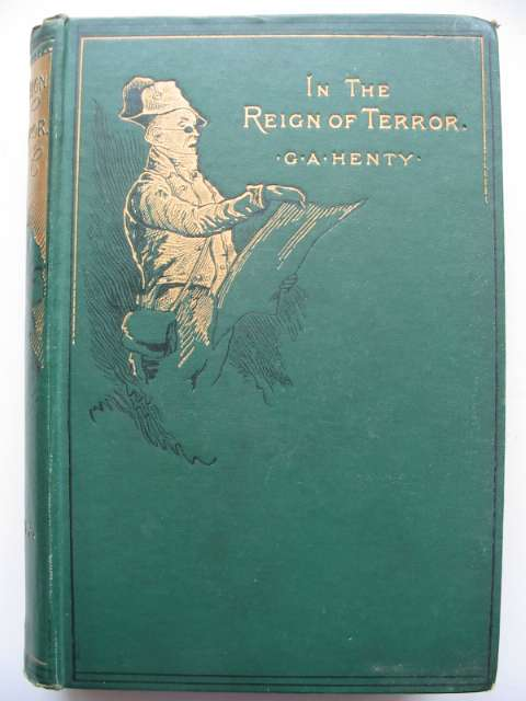 Photo of IN THE REIGN OF TERROR written by Henty, G.A. illustrated by Schonberg, John published by Blackie & Son Ltd. (STOCK CODE: 815905)  for sale by Stella & Rose's Books