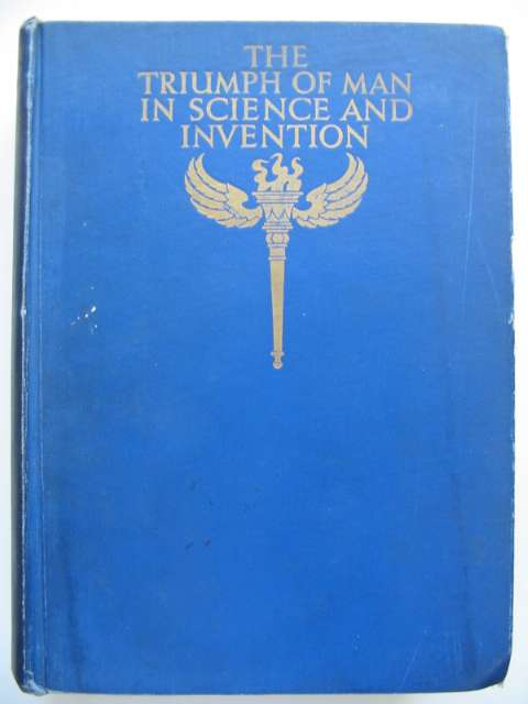 Photo of THE TRIUMPH OF MAN IN SCIENCE AND INVENTION written by Hawks, Ellison published by T.C. & E.C. Jack Ltd. (STOCK CODE: 815997)  for sale by Stella & Rose's Books