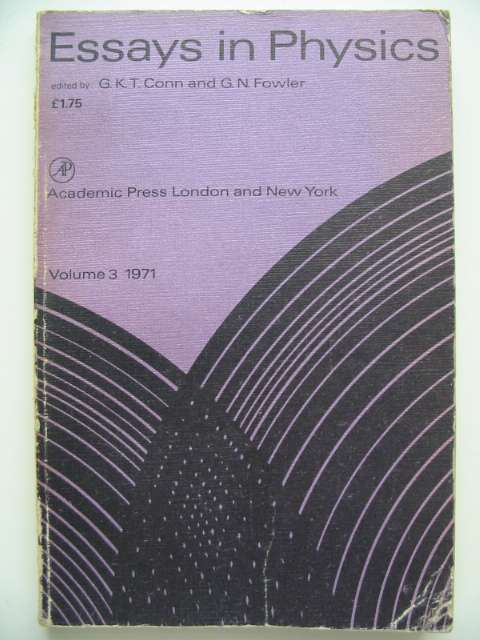 Photo of ESSAYS IN PHYSICS VOLUME 3 written by Conn, G.K.T. Fowler, G.N. published by Academic Press (STOCK CODE: 816009)  for sale by Stella & Rose's Books