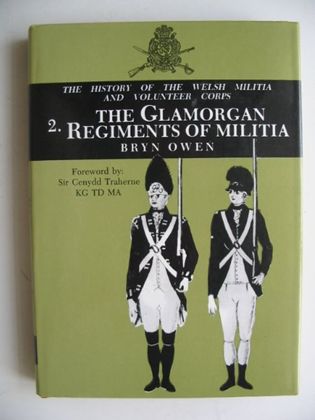Photo of WELSH MILITIA AND VOLUNTEER CORPS 1757-1908 2: THE GLAMORGAN REGIMENTS OF MALITIA- Stock Number: 817292