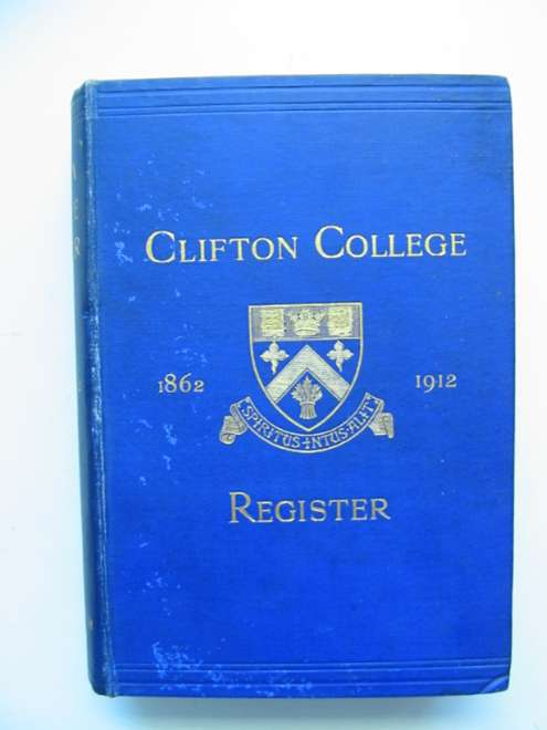 Photo of CLIFTON COLLEGE ANNALS AND REGISTER 1862-1912- Stock Number: 817957