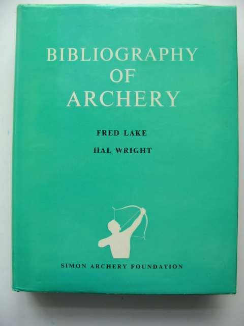 Photo of A BIBLOGRAPHY OF ARCHERY written by Lake, Fred<br />Wright, Hal published by The Simon Archery Foundation (STOCK CODE: 818696)  for sale by Stella & Rose's Books