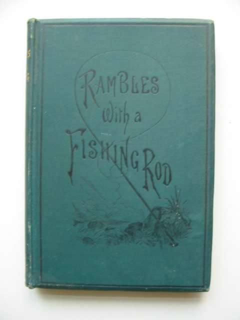 Photo of RAMBLES WITH A FISHING-ROD written by Roscoe, E.S. published by William Blackwood and Sons (STOCK CODE: 818915)  for sale by Stella & Rose's Books