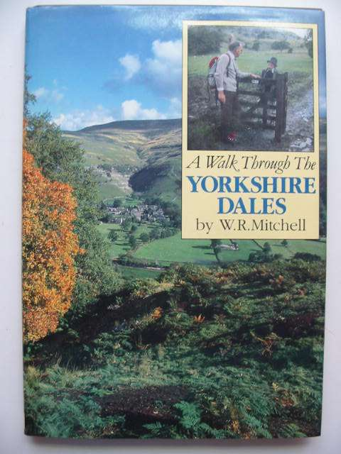 Photo of A WALK THROUGH THE YORKSHIRE DALES written by Mitchell, W.R. published by The Dalesman Publishing Co. Ltd. (STOCK CODE: 819423)  for sale by Stella & Rose's Books