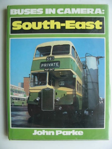 Photo of BUSES IN CAMERA: SOUTH-EAST written by Parke, John F. published by Ian Allan Ltd. (STOCK CODE: 819608)  for sale by Stella & Rose's Books