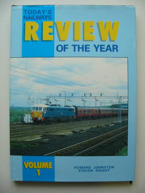 Photo of TODAY'S RAILWAYS REVIEW OF THE YEAR VOLUME 1 written by Johnston, Howard Knight, Steven published by Platform 5 (STOCK CODE: 819702)  for sale by Stella & Rose's Books
