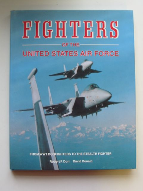 Photo of FIGHTERS OF THE UNITED STATES AIR FORCE written by Dorr, Robert F. Donald, David published by Temple Press (STOCK CODE: 819902)  for sale by Stella & Rose's Books
