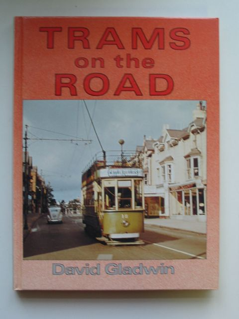Photo of TRAMS ON THE ROAD written by Gladwin, David D. published by B.T. Batsford (STOCK CODE: 819904)  for sale by Stella & Rose's Books