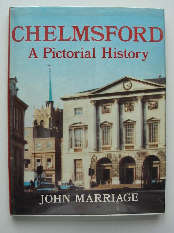 Photo of CHELMSFORD A PICTORIAL HISTORY written by Marriage, John published by Phillimore (STOCK CODE: 820835)  for sale by Stella & Rose's Books