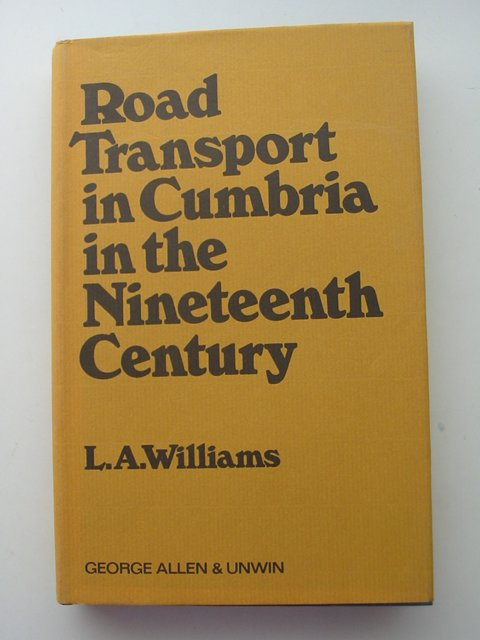 Photo of ROAD TRANSPORT IN CUMBRIA IN THE NINETEENTH CENTURY written by Williams, L.A. published by George Allen & Unwin Ltd. (STOCK CODE: 821194)  for sale by Stella & Rose's Books