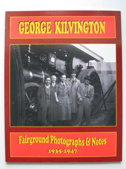 Photo of GEORGE KILVINGTON FAIRGROUND PHOTOGRAPHS & NOTES written by Scrivens, Kevin Smith, Stephen published by Fairground Society (STOCK CODE: 821342)  for sale by Stella & Rose's Books