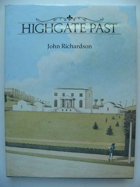 Photo of HIGHGATE PAST written by Richardson, John published by Historical Publications Ltd. (STOCK CODE: 821428)  for sale by Stella & Rose's Books
