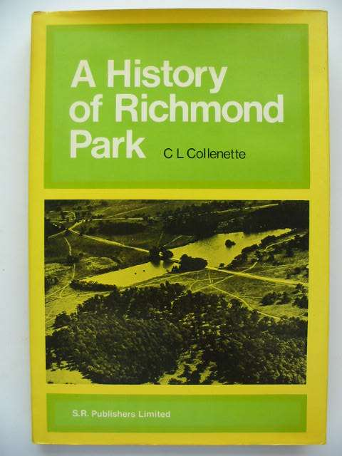 Photo of A HISTORY OF RICHMOND PARK written by Collenette, C.L. Turner, Gilbert published by S.R. Publishers Ltd. (STOCK CODE: 821455)  for sale by Stella & Rose's Books